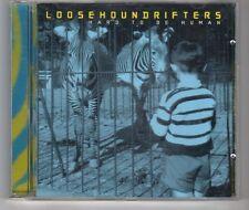 (HH501) Loosehoundrifter, Hard To Be Human - 2000 CD