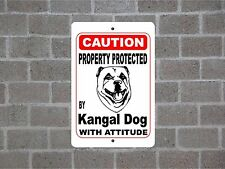 Property protected by Kangal Dog breed with attitude metal sign #B