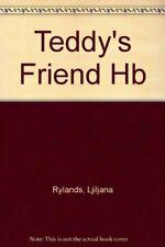 Teddy`S Friend-L Rylands