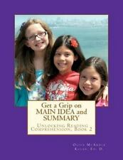 Get a Grip on MAIN IDEA and SUMMARY : The Key to Unlocking Reading...