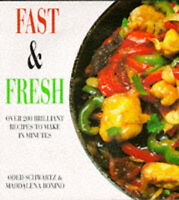 Fast and Fresh Cooking: Over 200 Brilliant Recipes to Make in Under 30...