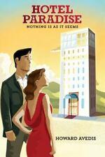 Hotel Paradise : Nothing Is As It Seems by Howard Avedis (2014, Paperback)