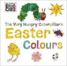 THE VERY HUNGRY CATERPILLAR'S EASTER COLOURS-Eric Carle Board book 2016 LIKE NEW