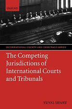 The Competing Jurisdictions of International Courts and Tribunals (Internationa