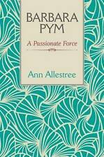 Barbara Pym: A Passionate Force - New Book Ann Allestree