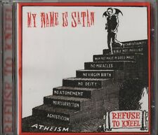 My Name Is Satan ‎– Refuse To Kneel (CD 2001) Ireland Hardcore Neurosis Atheist