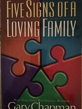 Five Signs of a Loving Family by Gary Chapman (1998, Paperback, New Edition)