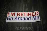 I'm retired Bumper Sticker Vinyl Decal car Die-Cut old funny Army military drive