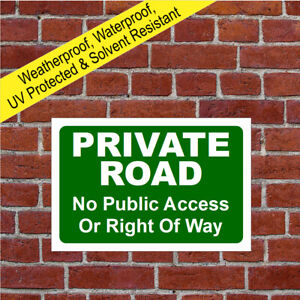 Private Road no public access or right of way sign Weatherproof durable 9590