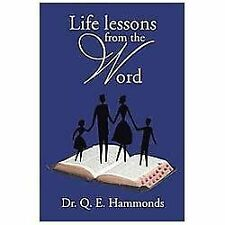 Life Lessons from the Word by Q. E. Hammonds (2013, Hardcover)
