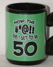 How The #*@! Did I Get To Be 50 Tea Coffee Cup Mug Green Funny Humorous ? Handle