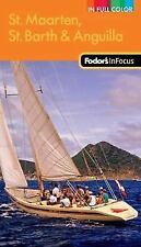 Fodor's In Focus St. Maarten, St. Barth & Anguilla, 2nd Edition (Full-color Tra