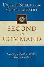 Second in Command: Becoming a Next Generation Leader of Excellence by Dutch Sheets, Chris Jackson (Paperback, 2005)