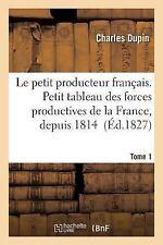 Le Petit Producteur Francais. Petit Tableau des Forces Productives de la...