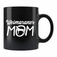 Weimaraner Mom Mug Weimaraner Mom Gift Weimaraner Mug Weimaraner Gift Dog Lover
