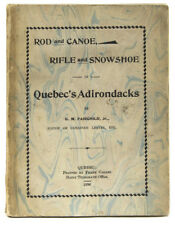 Fairchild Jr / Rod and Canoe Rifle and Snowshoe in Quebec's Adirondacks 1st 1896