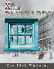Blizzard!: The 1888 Whiteout (X-Treme Disasters That Changed America)