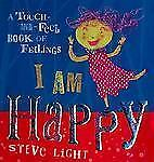 I Am Happy : A Touch-and-Feel Book of Feelings by Steve Light