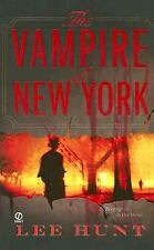 The Vampire of New York by Lee Hunt ( Paperback)