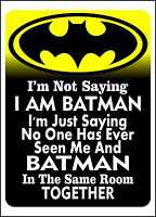 "BATMAN ROOM SIGN  ""Not saying"""
