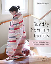 Sunday Morning Quilts: 16 Modern Scrap Projects -