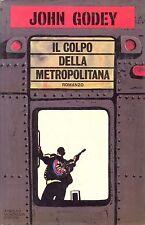 IL COLPO DELLA METROPOLITANA - JOHN GODEY