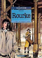 SULITZER, MARVANO, ANNESTAY : ROURKE tome 1 LA MORT EST TOUJOURS BONNE / EO 1991