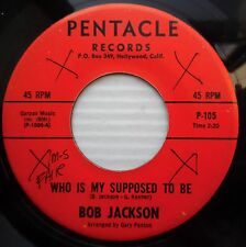 BOB JACKSON 45 who is my supposed to be It's hard to say `68 PSYCH folk pop jr34