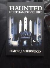 Haunted Northamptonshire book by Simon Sherwood ghosts paranormal Northampton