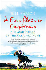 A Fine Place to Daydream: A Classic Story of the National Hunt: Racehorses, Roma
