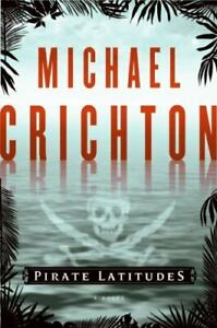 Pirate Latitudes by Michael Crichton (2009, Hardcover) First Edition