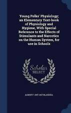 Young Folks' Physiology; An Elementary Text-Book of Physiology and Hygiene, with