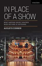 In Place of a Show : What Happens Inside Theatres When Nothing Is Happening...