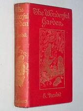 The WONDERFUL GARDEN - E. Nesbit (1911 1st Ed) Illustrated by H. R. Millar VG