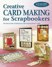 Creative Card Making for Scrapbookers: 250 Ideas and Techniques for...