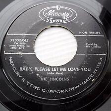 LINCOLNS doowop MERCURY 45 BABY PLEASE LET ME LOVE YOU CAN'T YOU GO FOR ME dm227