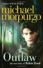 Outlaw: The story of Robin Hood by Morpurgo, Michael Book The Cheap Fast Free