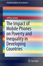SpringerBriefs in Economics: The Impact of Mobile Phones on Poverty and...