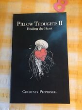 Pillow Thoughts II: Healing the Heart by Peppernell, Courtney RARE USA IMPORT