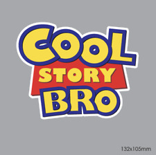 Cool Story Bro Toy Story Car Sticker Decal 132x105mm