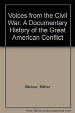 Voices from the Civil War : A Documentary History of the Great American Conflict
