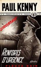Renforts d'urgence / Francis Coplan FX18 / Paul KENNY / Fleuve Noir - Espionnage