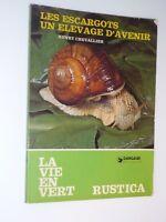Henry Chevallier: les escargots, un élevage d'avenir/ Dargaud / Rustica 1980