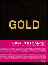 Fachbuch Gold in der Kunst von der Antike bis zur Moderne, Imi Knoebel uva. NEU