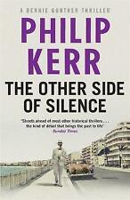 The Other Side of Silence: Bernie Gunther Thriller 11 (Bernie Gunther Mystery 11