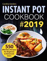 Instant Pot Recipes: Instant Pot Cookbook #2019  550 Effortless Recipes for Begi
