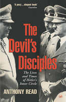 The Devil's Disciples: The Life and Times of Hitler's Inner Circle, By Anthony R