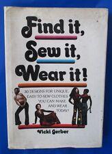 1973 FIND IT.SEW IT.WEAR IT! by Vicki Gerber 1st Trident Press HC/DJ VG+