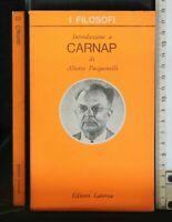 I FILOSOFI. INTRODUZIONE A CARNAP. Volume 13. Alberto Pasquinelli. Laterza
