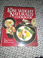 The Lose Weight Naturally Cookbook by Sharon Claesse Rodale Books 1985 Hardcover